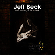 Jeff Beck - performing this week...live at Ronnie Scott's