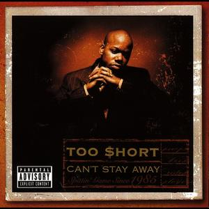 Albumcover Too $hort - Can't Stay Away