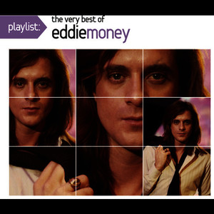 Albumcover Eddie Money - Playlist: The Very Best Of Eddie Money