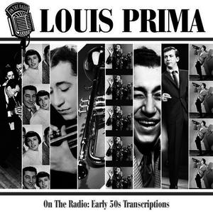 Albumcover Louis Prima - On The Radio: Early 50s Transcriptions