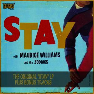 "Albumcover Maurice Williams & The Zodiacs - Stay: The Original ""Stay"" LP Plus Bonus Tracks"