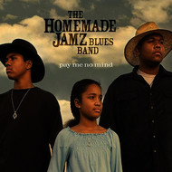 The Homemade Jamz Blues Band - Pay Me No Mind