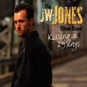 Albumcover JW-Jones Blues Band - Kissing in 29 Days
