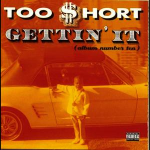 Albumcover Too $hort - Gettin' It (Album Number Ten)