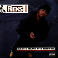 Reks - Along Came The Chosen (Explicit)