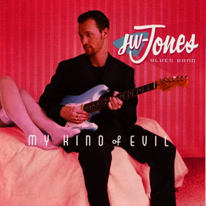 Albumcover JW-Jones Blues Band - My Kind of Evil