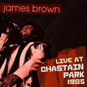 Albumcover James Brown - James Brown: Live At Chastain Park 1985
