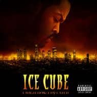 Albumcover Ice Cube - Laugh Now, Cry Later