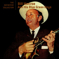 Bill Monroe - The Definitive Collection