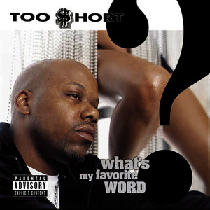 Albumcover Too $hort - What's My Favorite Word? (Explicit)