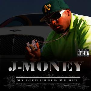 Albumcover J-Money - My Life Check Me Out (Explicit)
