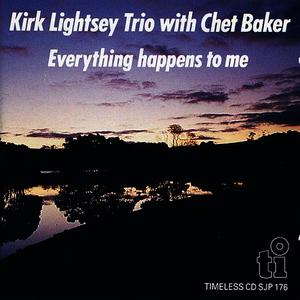 Albumcover Kirk Lightsey Trio, Chet Baker - Everything Happens To Me