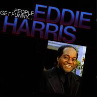 Eddie Harris - People Get Funny ...
