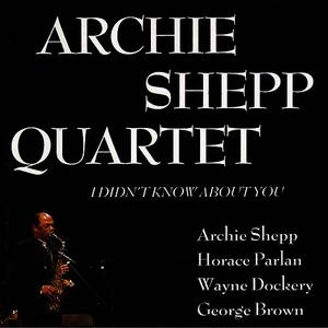 Albumcover Archie Shepp Quartet - I Didn't Know About You