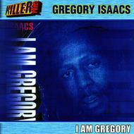 Gregory Isaacs - I Am Gregory