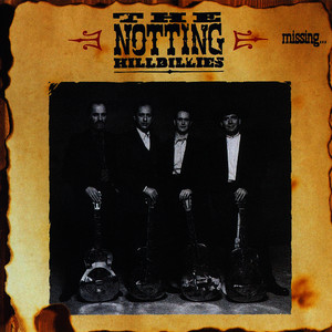 Albumcover The Notting Hillbillies - Missing...Presumed Having A Good Time