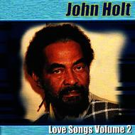 John Holt - Love Songs Volume 2