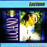 Luciano - One Way Ticket