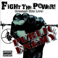 Public Enemy - Fight The Power - Greatest Hits Live (Explicit Version)
