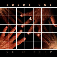 Buddy Guy - Skin Deep Deluxe Version (Main Version)