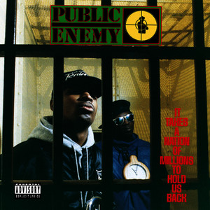 Albumcover Public Enemy - It Takes A Nation Of Millions To Hold Us Back (Explicit)
