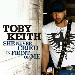 Albumcover Toby Keith - She Never Cried In Front Of Me