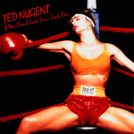 Ted Nugent - If You Can't Lick 'Em ... Lick 'Em