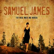 Albumcover Samuel James - For Rosa, Maeve and Noreen