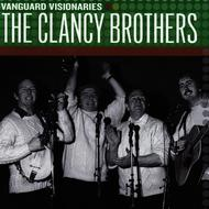 The Clancy Brothers - Vanguard Visionaries