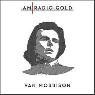 Albumcover Van Morrison - AM Radio Gold: Van Morrison (Remastered)
