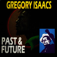 Gregory Isaacs - Past & Future