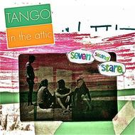 Tango In the Attic - Seven Second Stare (Explicit)