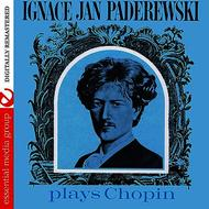 Ignace Jan Paderewski Plays Chopin (Digitally Remastered)
