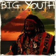 Albumcover Big Youth - Higher Grounds