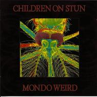 Children On Stun - Mondo Weird
