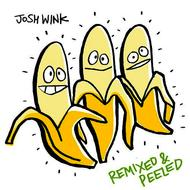 Josh Wink - When A Banana Was Just A Banana Remixed and Peeled