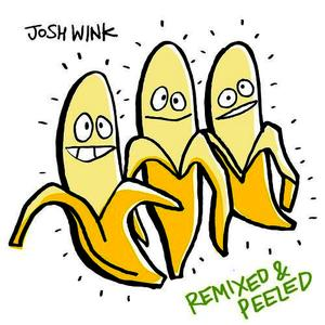 Albumcover Josh Wink - When A Banana Was Just A Banana Remixed and Peeled
