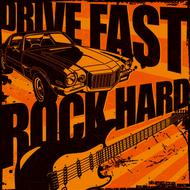 Albumcover Various Artists - Drive Fast, Rock Hard