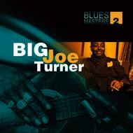Big Joe Turner - Blues Masters Vol. 2