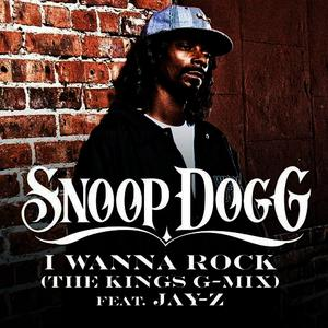 Albumcover Snoop Dogg - I Wanna Rock (The Kings G-Mix)