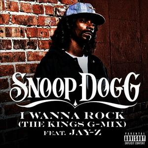 Albumcover Snoop Dogg - I Wanna Rock (The Kings G-Mix) (Explicit)