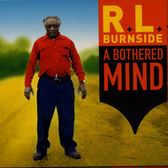 Albumcover R.L. Burnside - A Bothered Mind