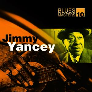 Albumcover Jimmy Yancey - Blues Masters Vol. 10 (Jimmy Yancey)