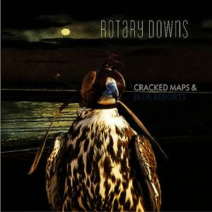 Albumcover Rotary Downs - Cracked Maps and Blue Reports