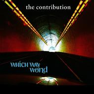 The Contribution - Which Way World