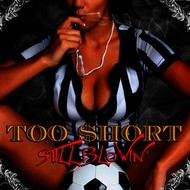 Too $hort - Still Blowin'