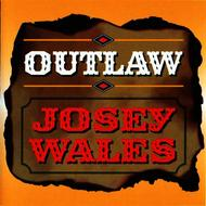 Josey Wales - Outlaw