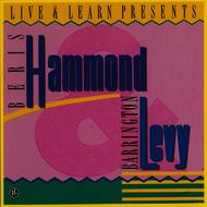 Albumcover Beres Hammond - Live & Learn Presents: Beres Hammond & Barrington Levy
