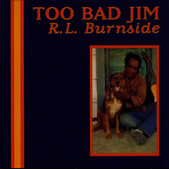 Albumcover R.L. Burnside - Too Bad Jim