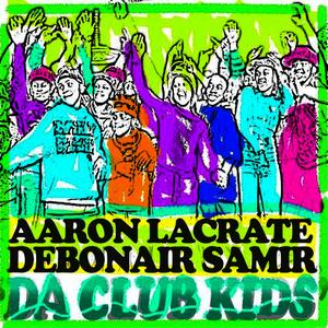 Albumcover Aaron Lacrate - Club Kids EP